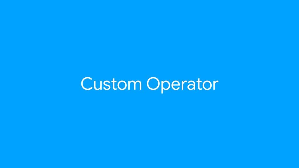 Custom Operator