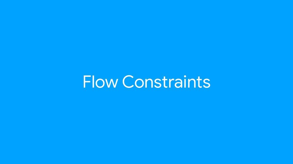 Flow Constraints