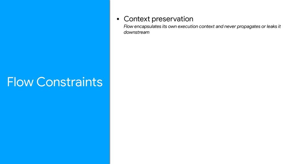 • Context preservation Flow encapsulates its o...