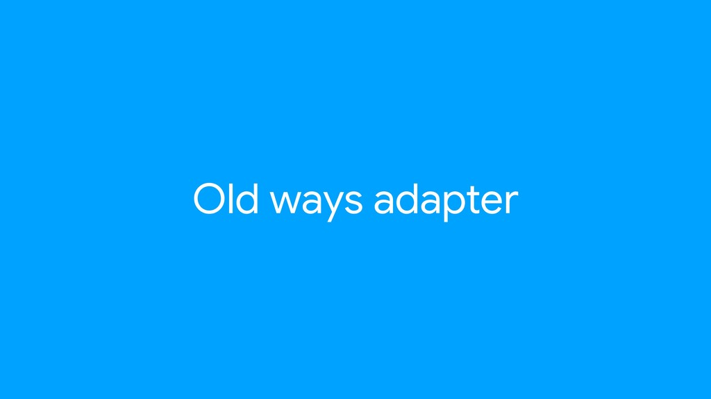 Old ways adapter