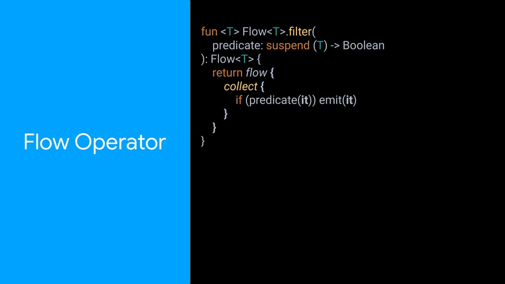 Flow Operator fun <T> Flow<T>.filter( predicate:...