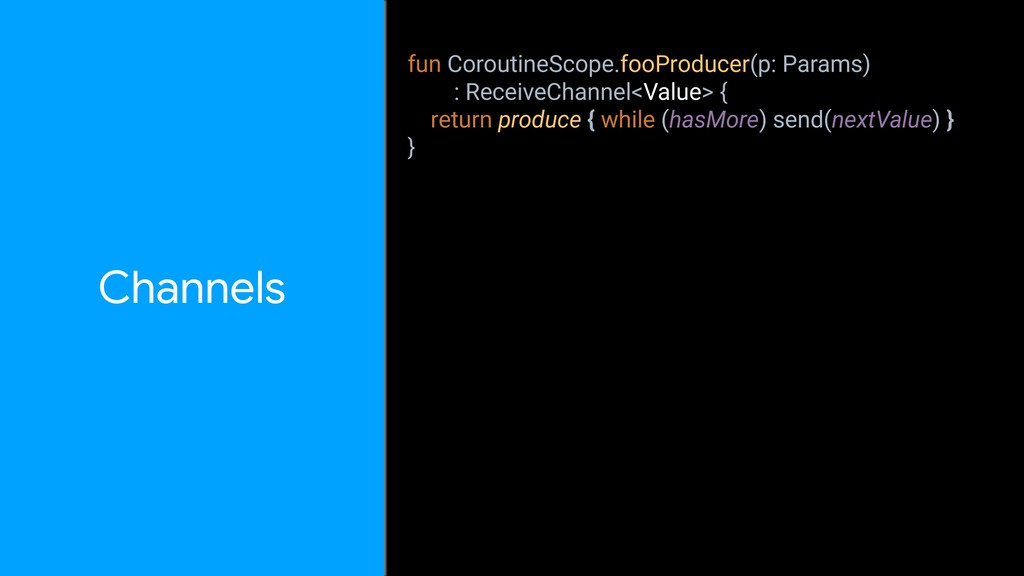 Channels fun CoroutineScope.fooProducer(p: Para...