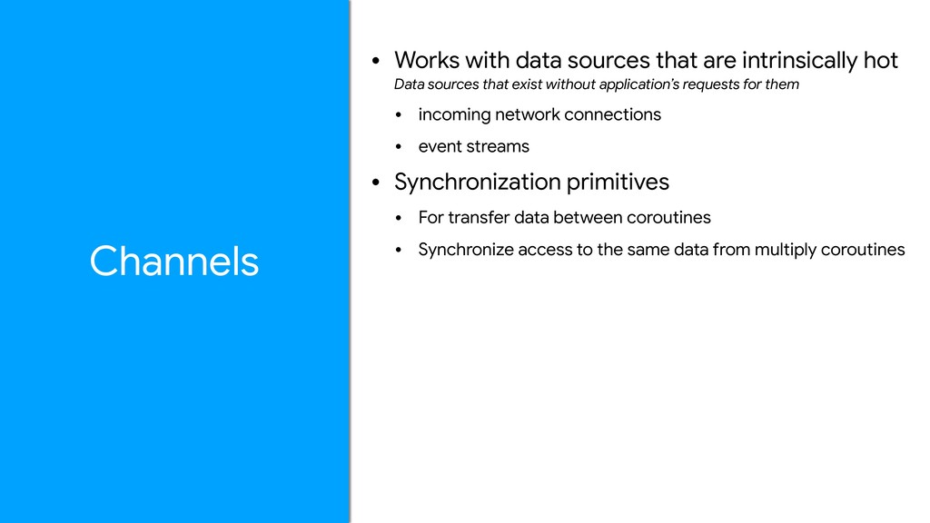 • Works with data sources that are intrinsicall...