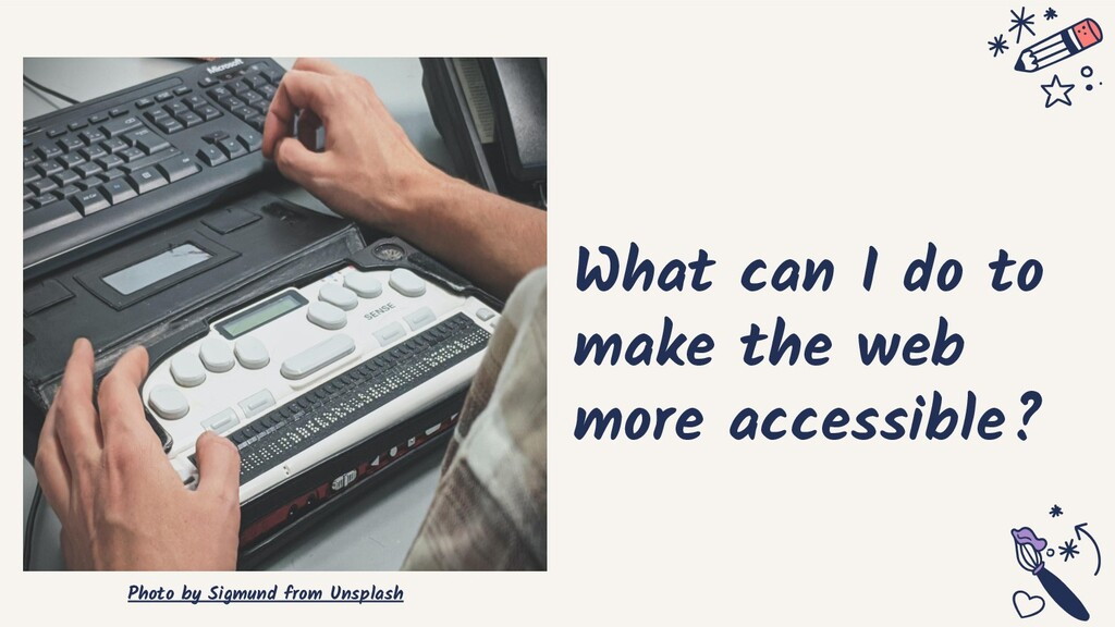 What can I do to make the web more accessible? ...