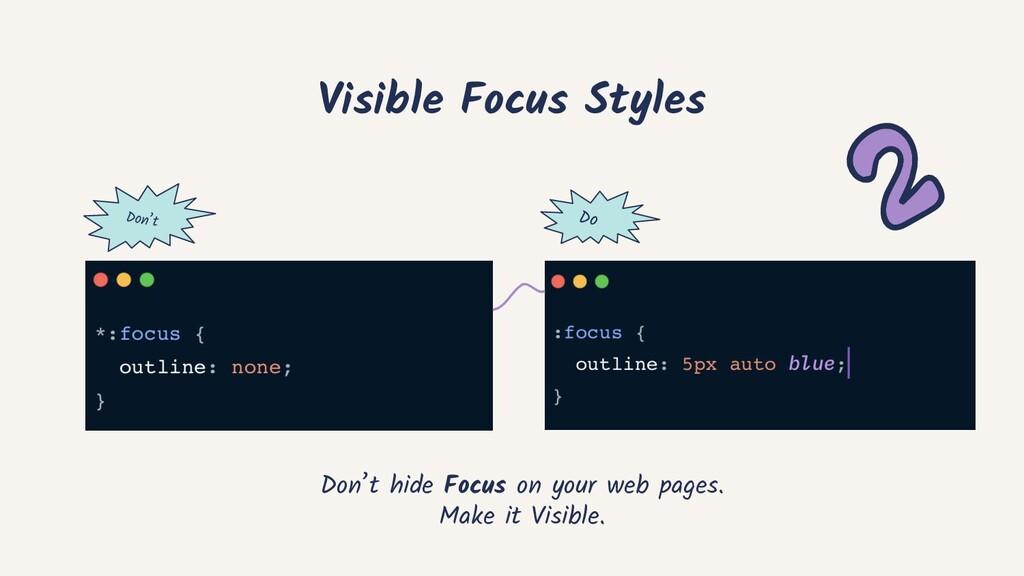 Visible Focus Styles Don't Do Don't hide Focus ...