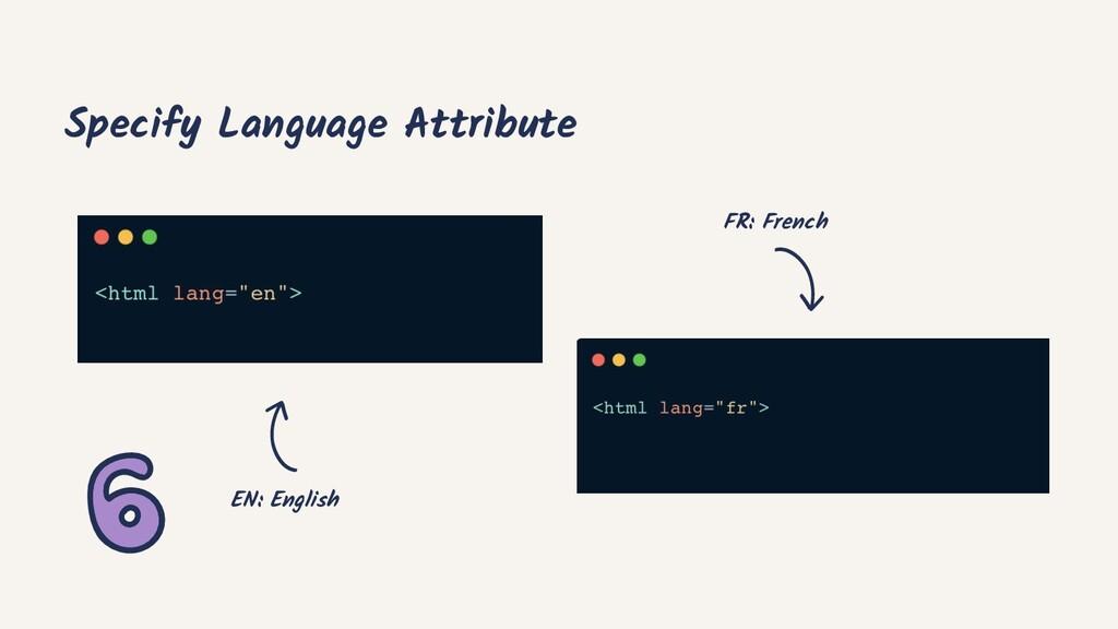 Specify Language Attribute EN: English FR: Fren...