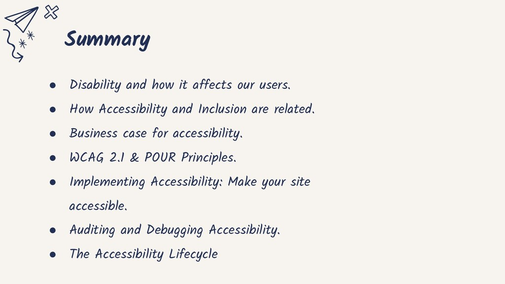 Summary ● Disability and how it affects our use...