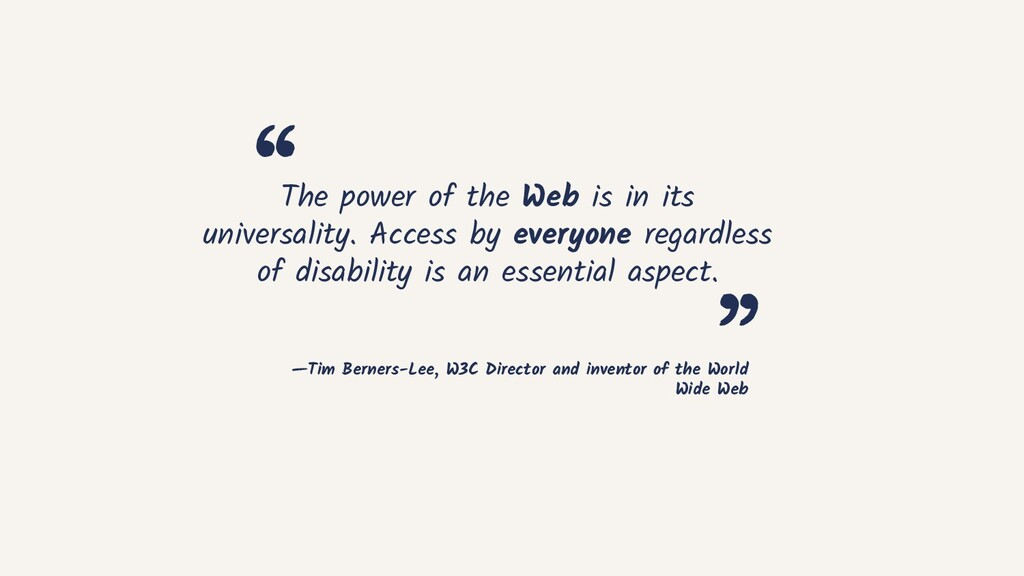 —Tim Berners-Lee, W3C Director and inventor of ...