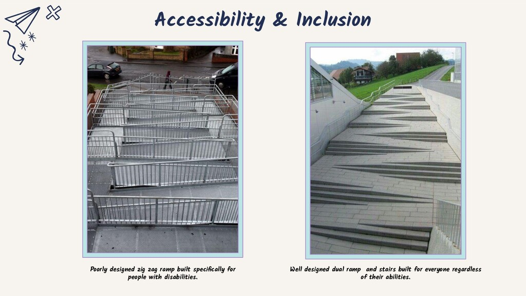 Accessibility & Inclusion Poorly designed zig z...