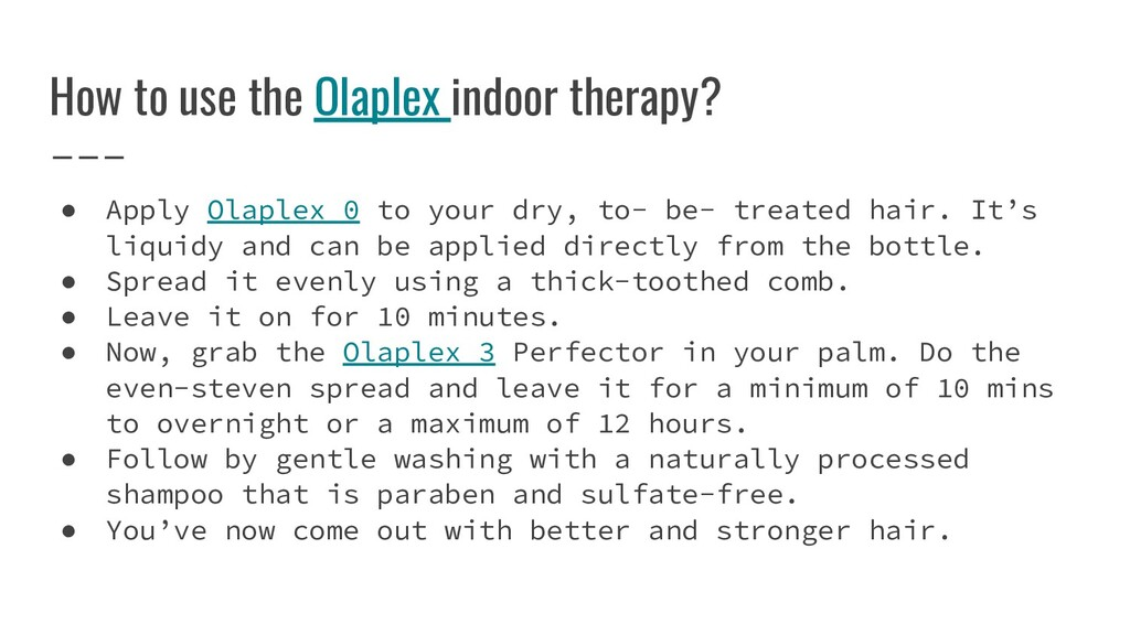 How to use the Olaplex indoor therapy? ● Apply ...