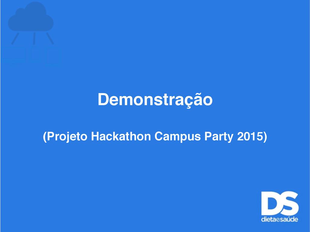 Demonstração (Projeto Hackathon Campus Party 20...