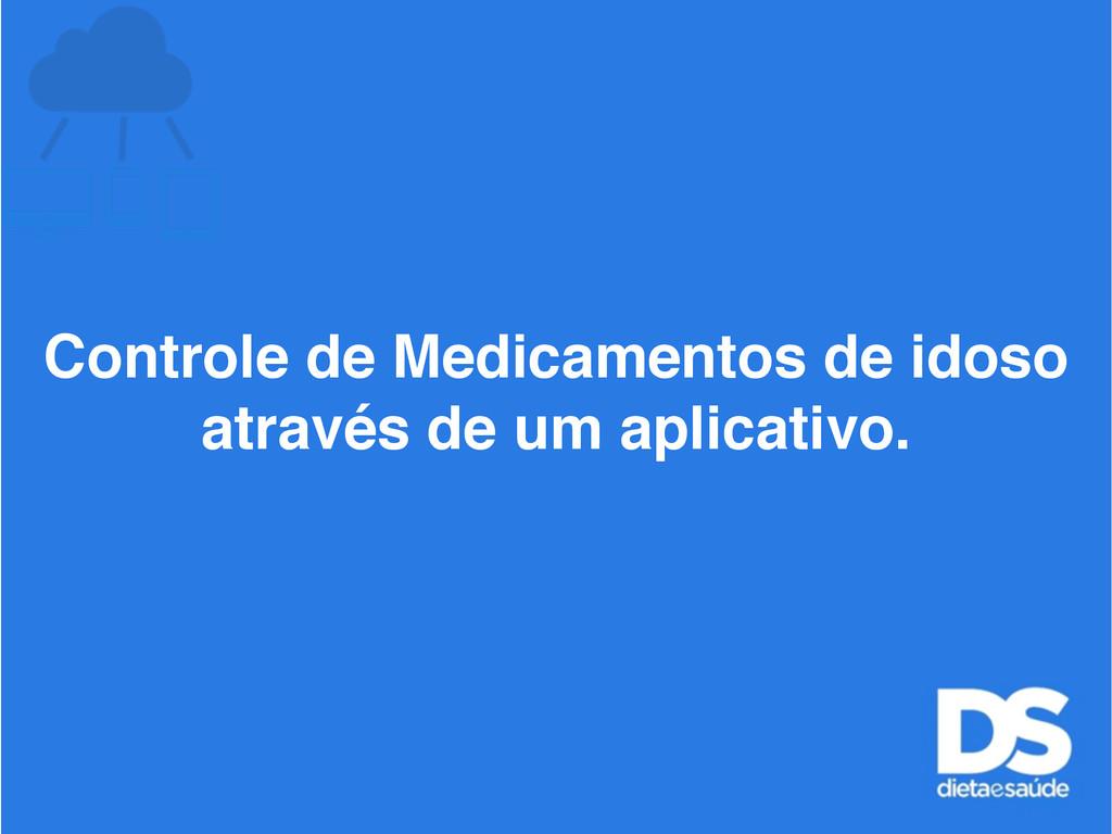 Controle de Medicamentos de idoso através de um...