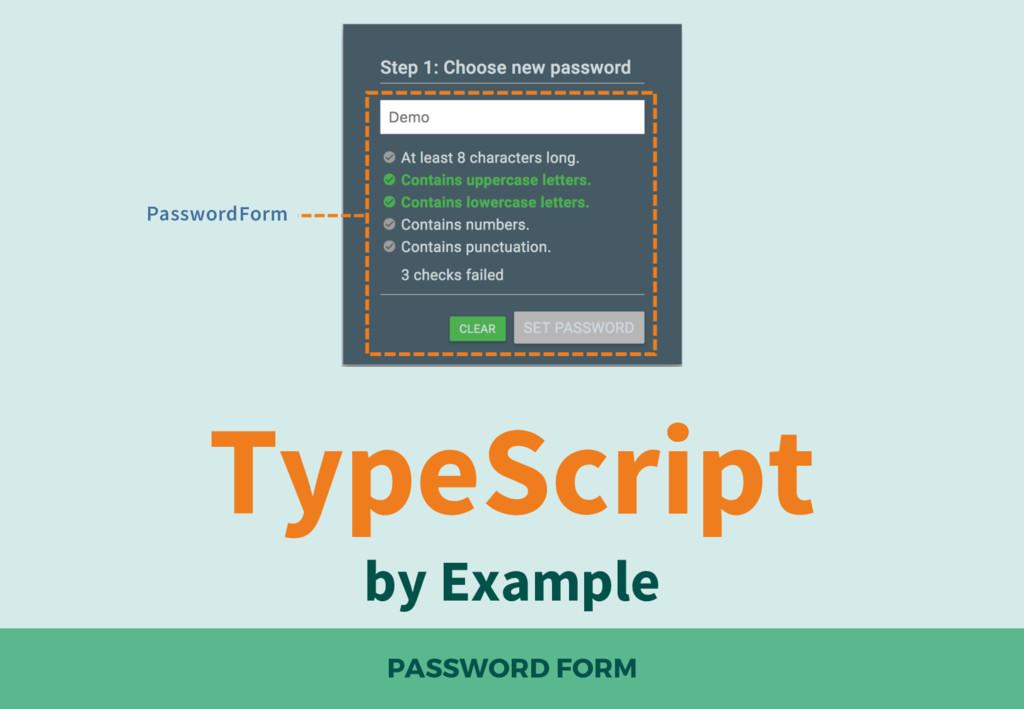 TypeScript by Example PASSWORD FORM PasswordForm
