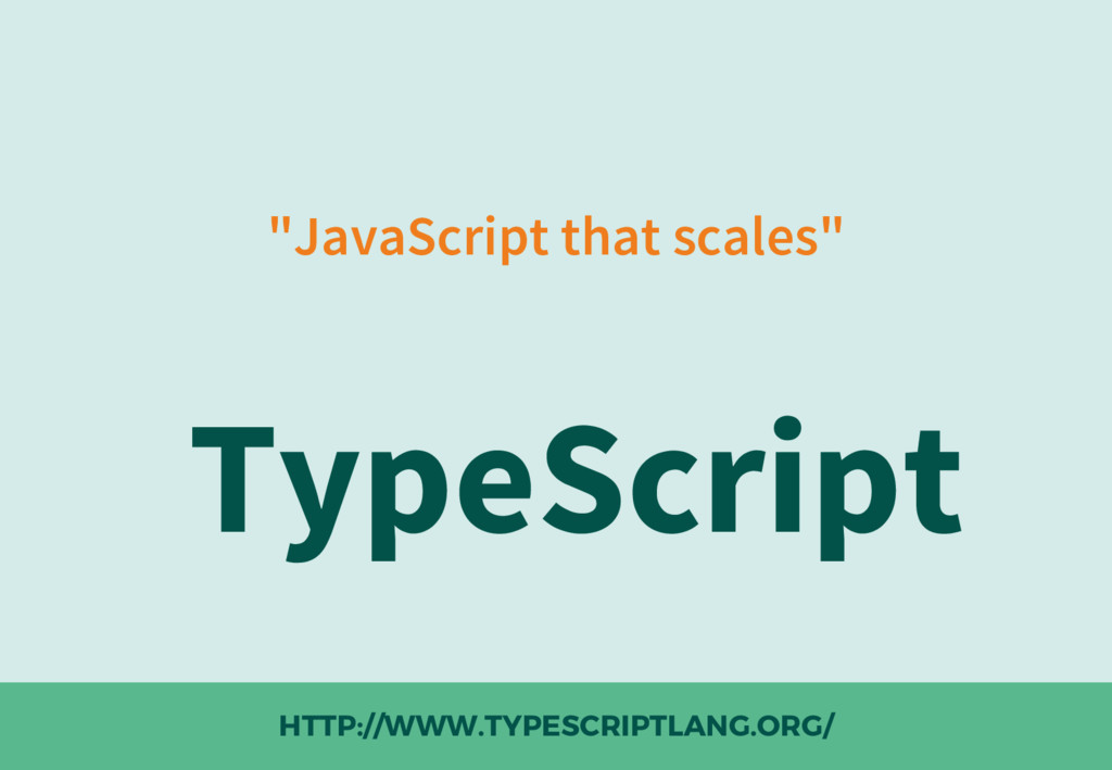 """JavaScript that scales"" TypeScript HTTP://WWW...."