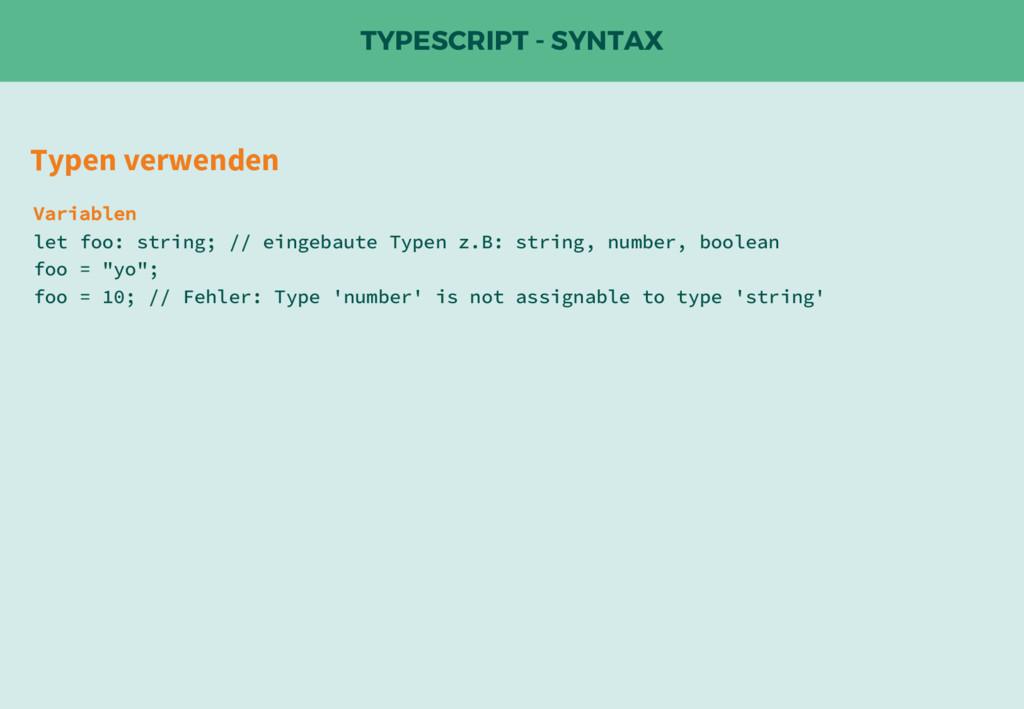 TYPESCRIPT - SYNTAX Typen verwenden Variablen l...