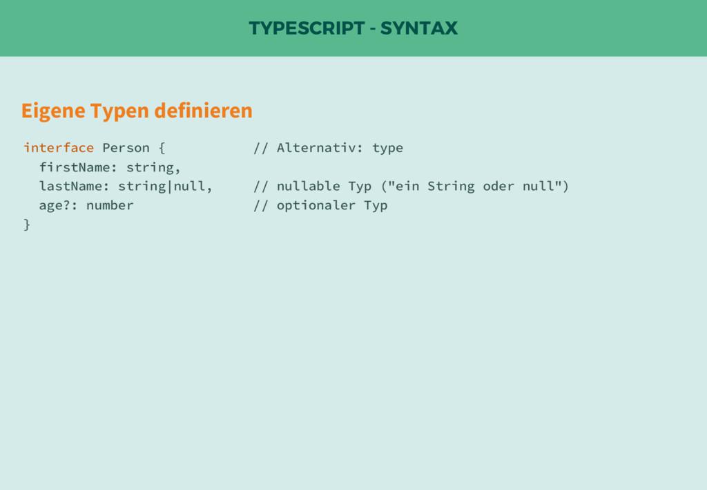 TYPESCRIPT - SYNTAX Eigene Typen definieren int...
