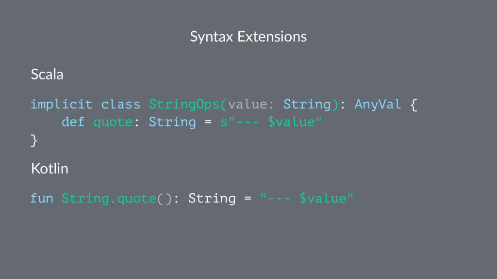 Syntax Extensions Scala implicit class StringOp...