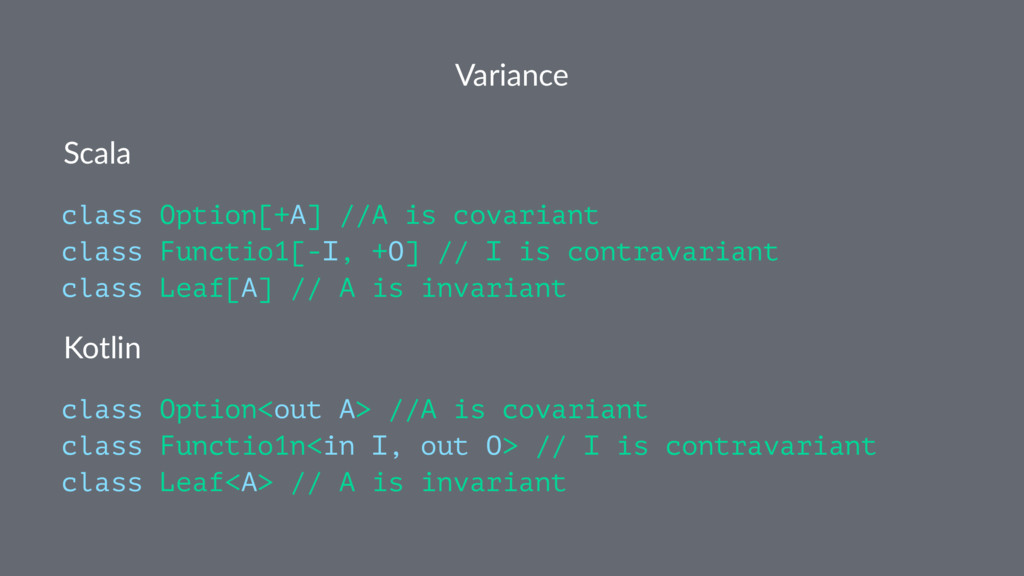 Variance Scala class Option[+A] //A is covarian...