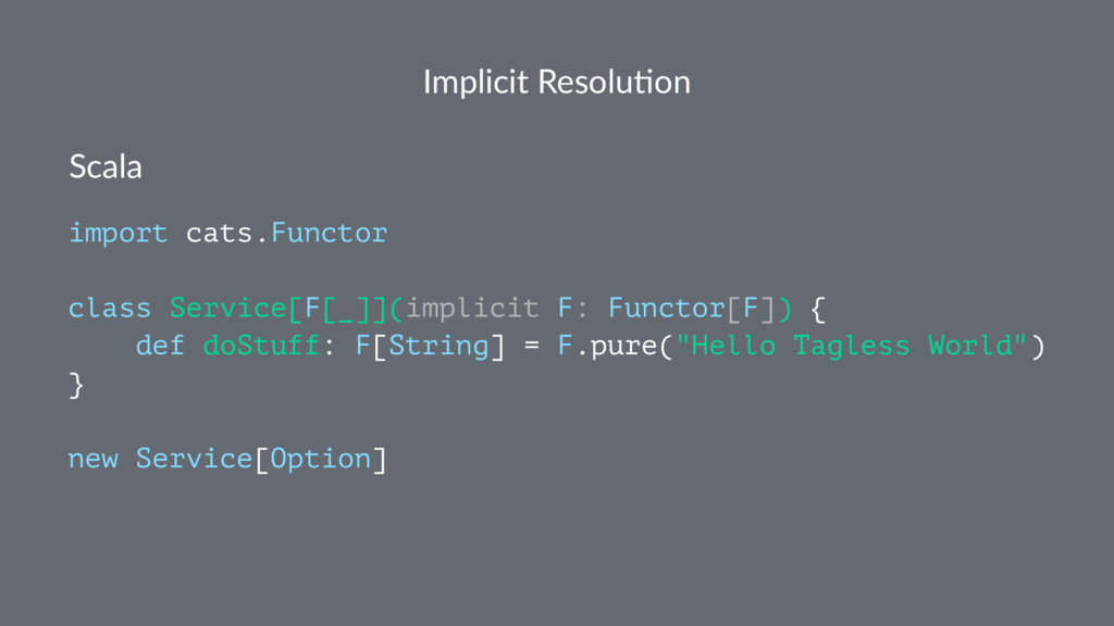Implicit Resolu.on Scala import cats.Functor cl...