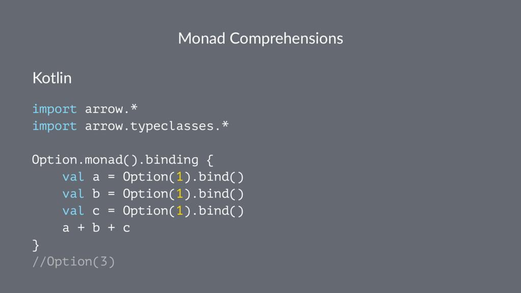 Monad Comprehensions Kotlin import arrow.* impo...
