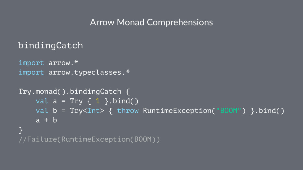 Arrow Monad Comprehensions bindingCatch import ...