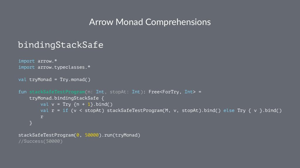 Arrow Monad Comprehensions bindingStackSafe imp...