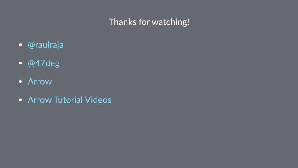 Thanks for watching! • @raulraja • @47deg • Λrr...