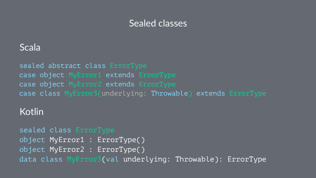 Sealed classes Scala sealed abstract class Erro...