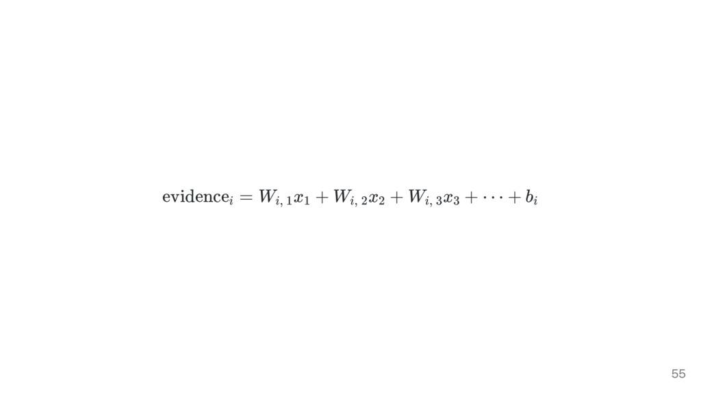 evidence = W x + W x + W x + ⋯ + b i i, 1 1 i, ...