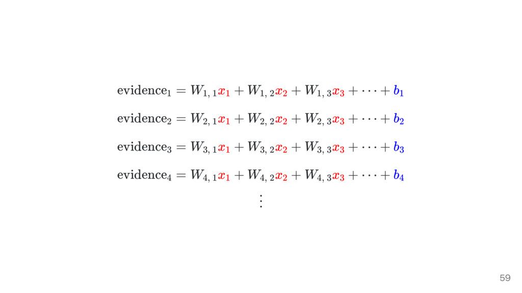 evidence = W x + W x + W x + ⋯ + b evidence = W...