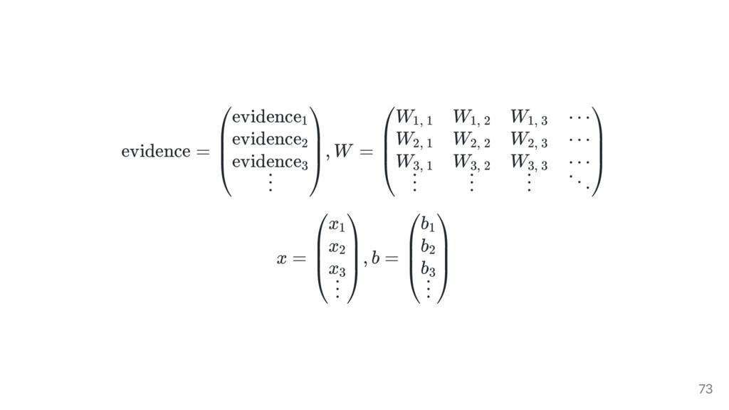 evidence = , W = x = , b = ⎝ ⎜ ⎜ ⎛evidence1 evi...