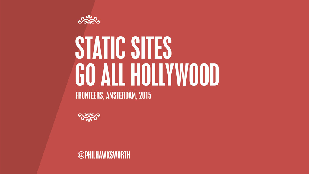 STATIC SITES GO ALL HOLLYWOOD 7 7 @PHILHAWKSWOR...