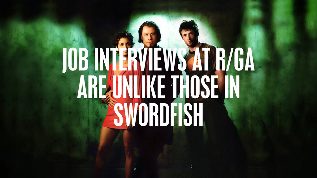 @philhawksworth JOB INTERVIEWS AT R/GA ARE UNLI...