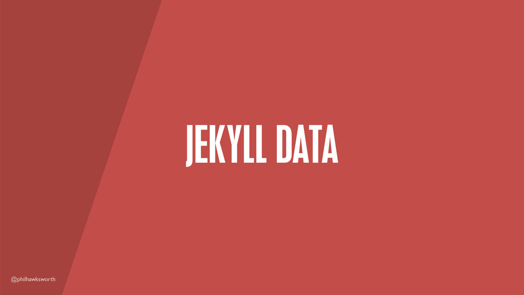 @philhawksworth JEKYLL DATA