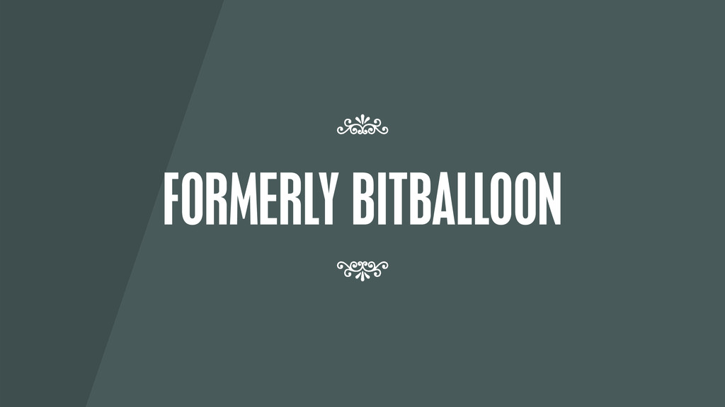 FORMERLY BITBALLOON 7 7
