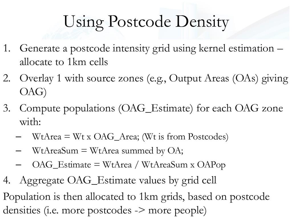 Using Postcode Density 1. Generate a postcode i...