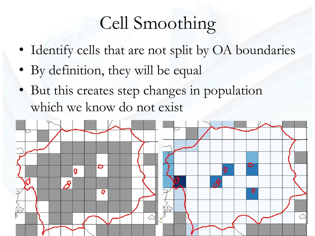Cell Smoothing • Identify cells that are not sp...