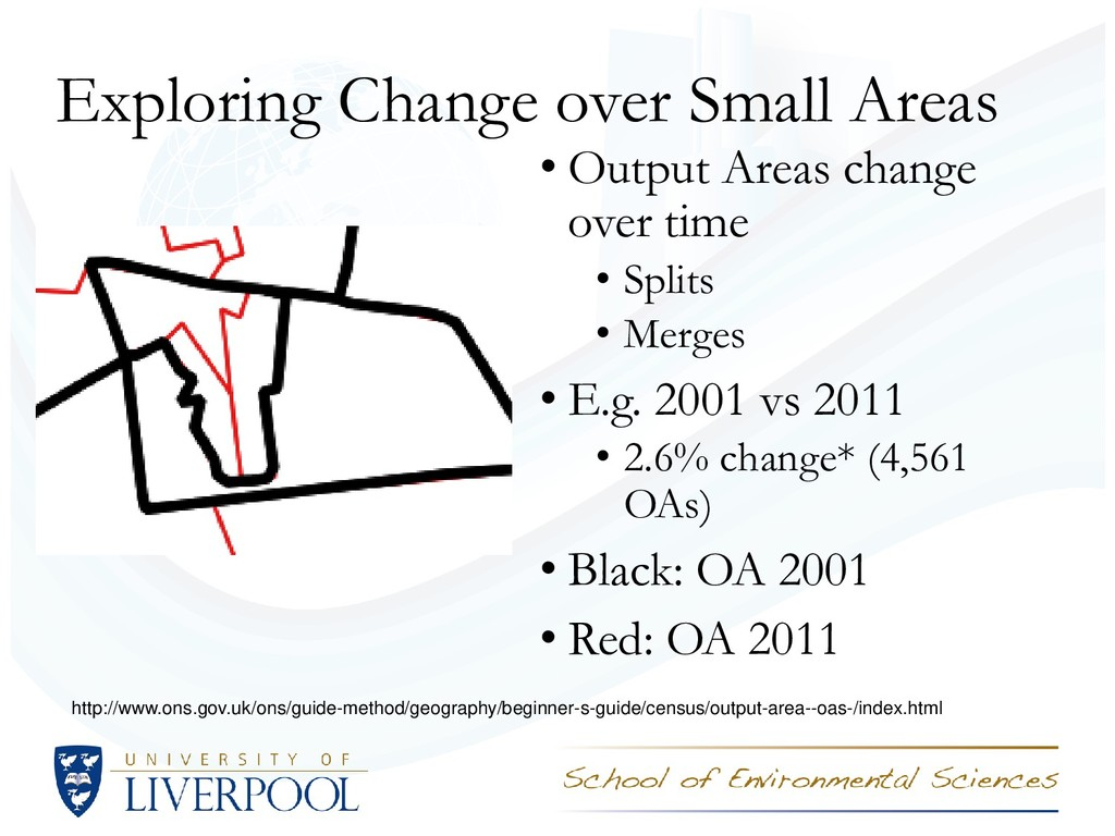 Exploring Change over Small Areas • Output Area...