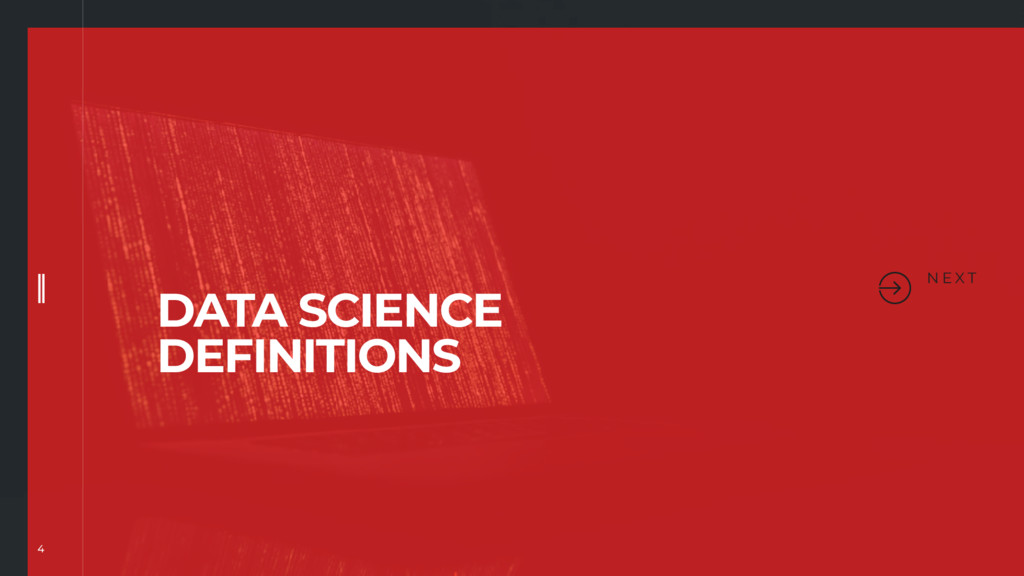 4 N E X T DATA SCIENCE DEFINITIONS