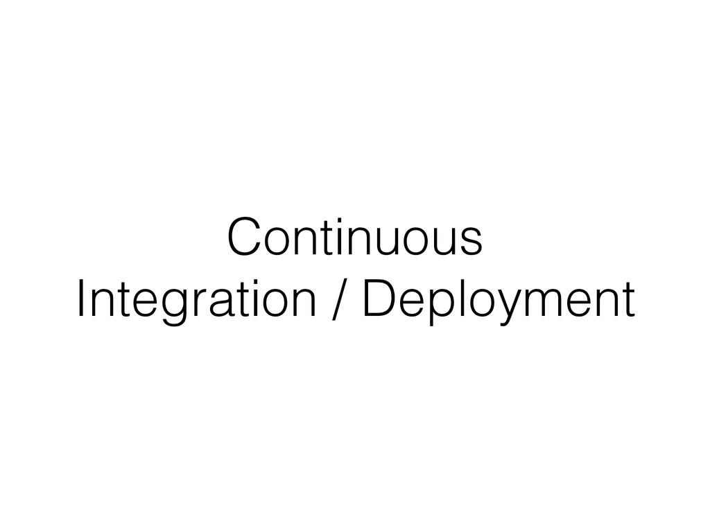 Continuous Integration / Deployment
