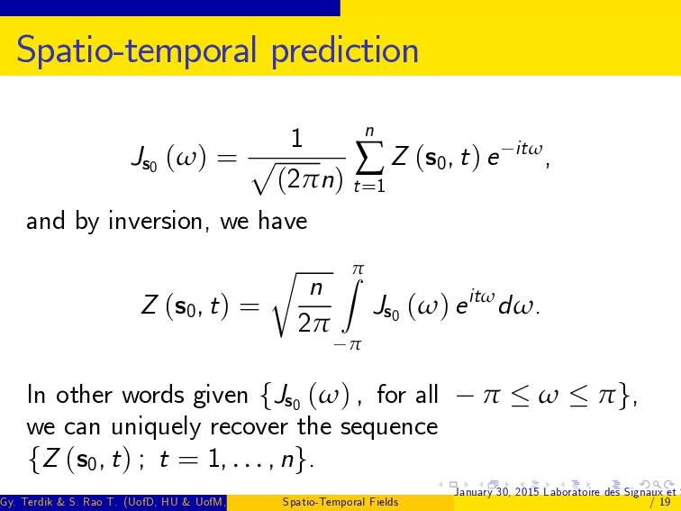 Spatio-temporal prediction Js0 (ω) = 1 p (2πn) ...