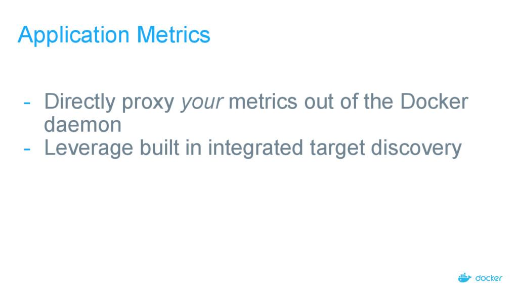 Application Metrics - Directly proxy your metri...