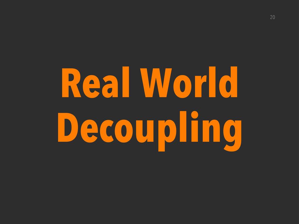 Real World Decoupling 20