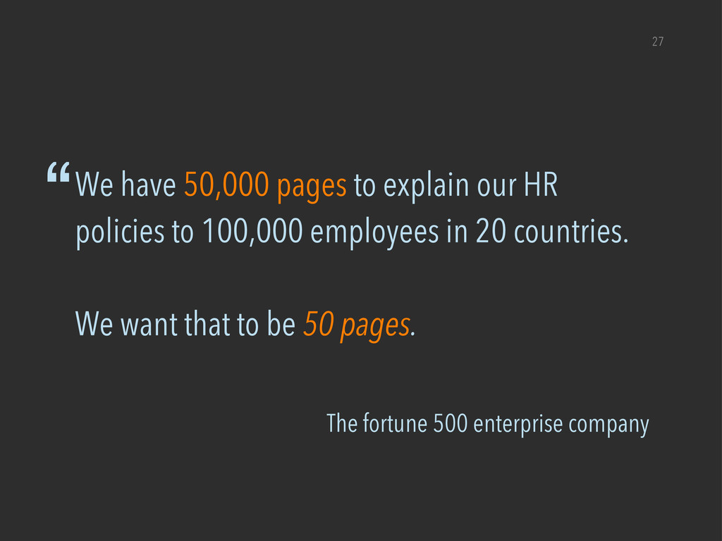 """The fortune 500 enterprise company """"We have 50,..."""