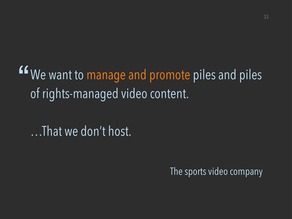 """The sports video company """"We want to manage and..."""