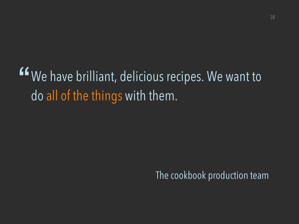 """The cookbook production team """"We have brilliant..."""