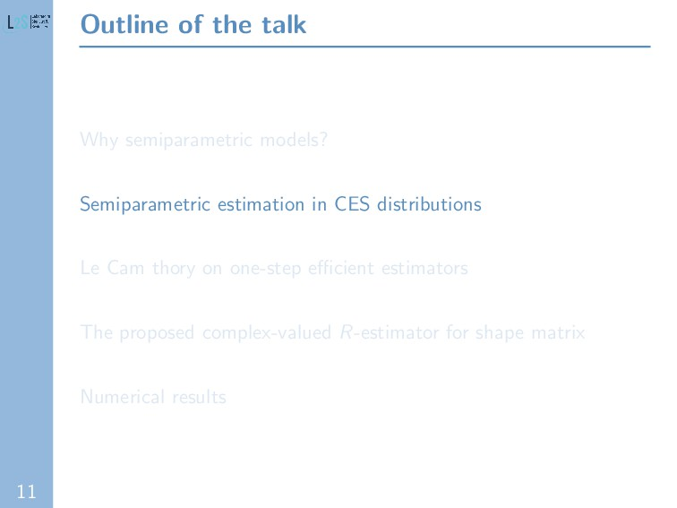 11 Outline of the talk Why semiparametric model...
