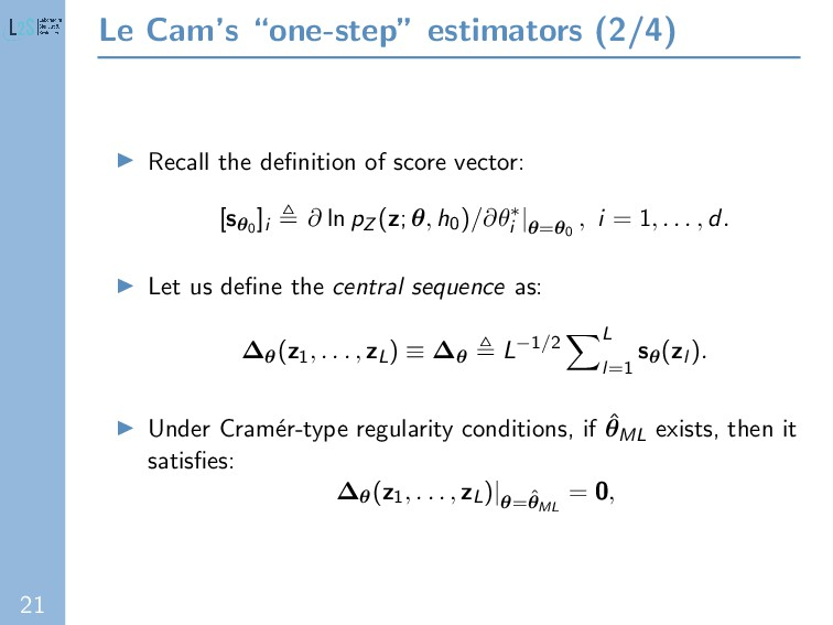 "21 Le Cam's ""one-step"" estimators (2/4) Recall ..."