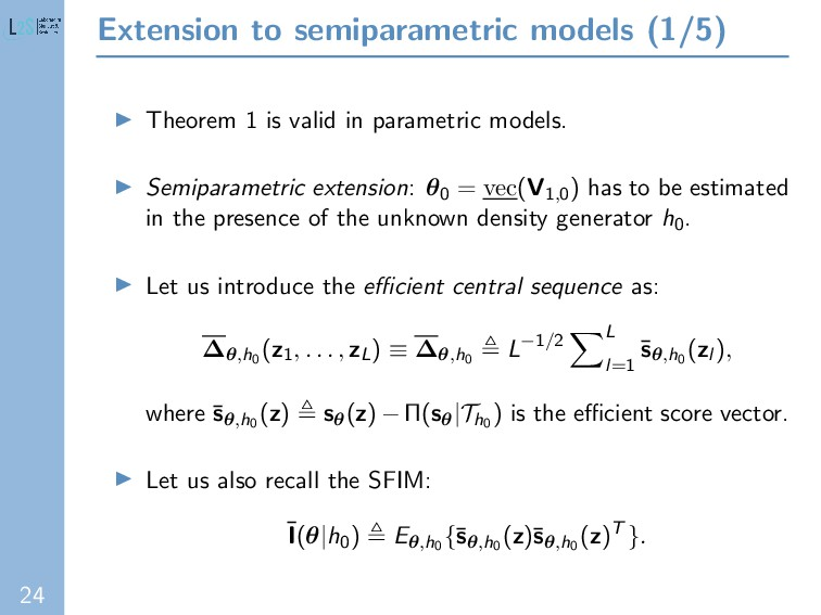24 Extension to semiparametric models (1/5) The...