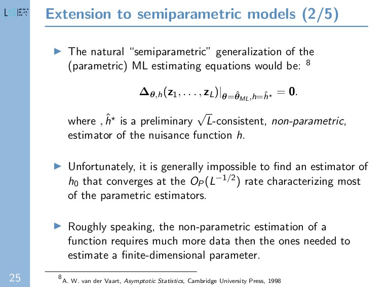 25 Extension to semiparametric models (2/5) The...